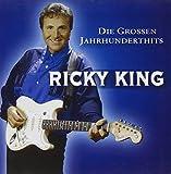 Songtexte von Ricky King - Die großen Jahrhunderthits
