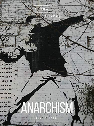 Anarchism (English Edition) por E.V. Zenker