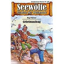 Seewölfe - Piraten der Weltmeere 448: Geheimauftrag (German Edition)