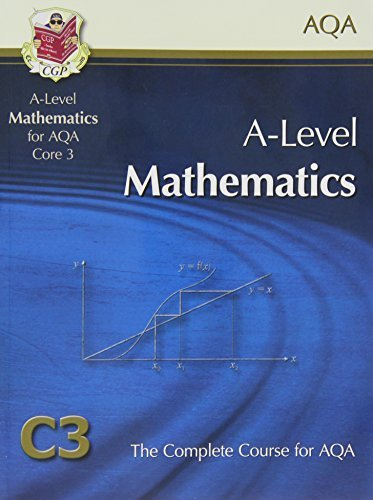 A2-Level Maths for AQA - Core 3: Student Book by CGP Books (August 8, 2012) Paperback