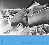 Gebrüder Wehrli. Pioniere der Alpin-Fotografie (FotoSzeneSchweiz, Band 1) -