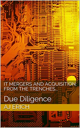IT Mergers And Acquisition: From the Trenches...: Due Diligence (English Edition)