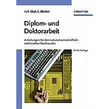 Diplom- und Doktorarbeit: Anleitungen für den naturwissenschaftlich-technischen Nachwuchs: Anleitungen Fur Den Naturwissenschaftlich-technischen Nachwuchs