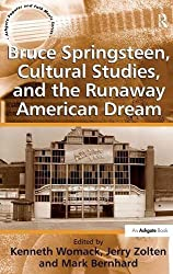 Bruce Springsteen, Cultural Studies, and the Runaway American Dream (Ashgate Popular and Folk Music Series) by Jerry Zolten (2012-03-28)