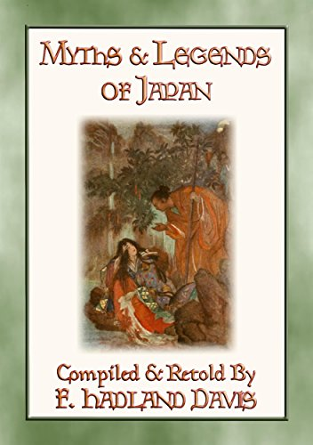 MYTHS & LEGENDS OF JAPAN - over 200 Myths, Legends and Tales from Ancient Nippon: Tales of Japan before time began (English Edition) Golden Rice Bowl