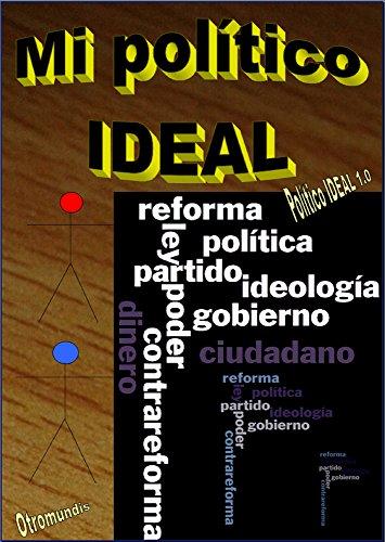 Mi político IDEAL: Político IDEAL 1.0 por Otromundis