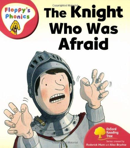Oxford Reading Tree: Level 4: Floppy's Phonics: The Knight who was Afraid