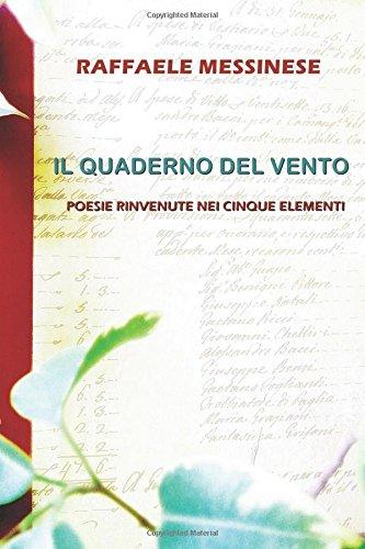 Il Quaderno del Vento: Poesie Rinvenute nei Cinque Elementi por Sig. Raffaele Messinese