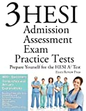 3 HESI Admission Assessment Exam Practice Tests by Ace the Test Team (2013-08-05)