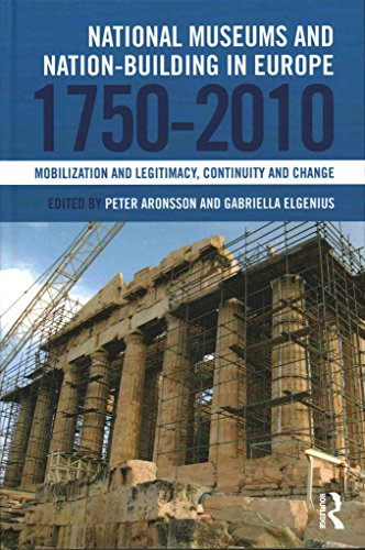 [(National Museums and Nation-Building in Europe 1750-2010 : Mobilization and Legitimacy, Continuity and Change)] [Edited by Peter Aronsson ] published on (December, 2014)