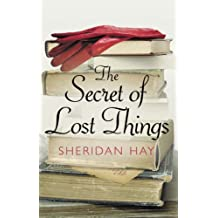 The Secret of Lost Things by Sheridan Hay (2007-03-05)