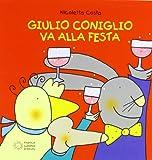 Scarica Libro Giulio Coniglio va alla festa (PDF,EPUB,MOBI) Online Italiano Gratis