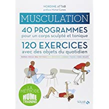 Musculation- 40 programmes - 120 exercices