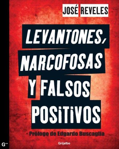 Levantones, narcofosas y falsos positivos por José Reveles