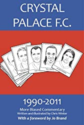 Crystal Palace F.C. 1990-2011: More Biased Commentary