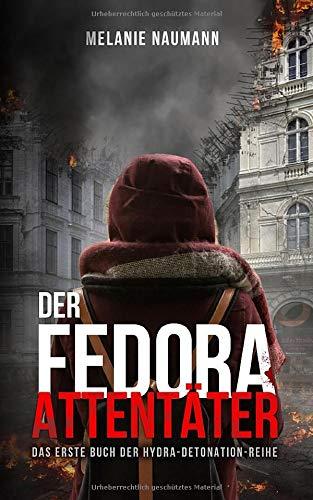 Der Fedora Attentäter: Das erste Buch der Hydra-Detonation-Reihe (Die Hydra-Detonation-Reihe, Band 1) -