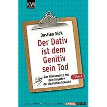 Der Dativ ist dem Genitiv sein Tod - Folge 4: Das Allerneueste aus dem Irrgarten der deutschen Sprache