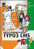 Content Management mit TYPO3 CMS für Kids (mitp für Kids)