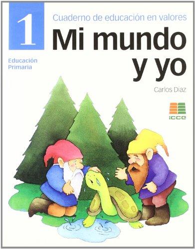 Mi mundo y yo, Educación en valores, 1 Educación Primaria. Cuaderno - 9788472782846 por Carlos Díaz