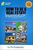 [(How to Be a Real Estate Investor)] [By (author) Phil Pustejovsky] published on (June, 2012)
