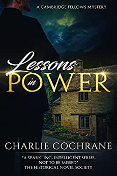 Lessons in Power: A murder mystery romance (Cambridge Fellows Book 4) by [Cochrane, Charlie]