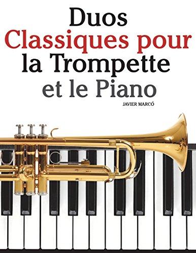 Duos Classiques pour la Trompette et le Piano: Pièces faciles de Bach, Strauss, Tchaikovsky, ainsi que d'autres compositeurs par Javier Marcó