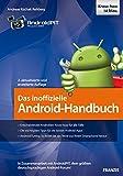 Das inoffizielle Android-Handbuch: In Zusammenarbeit mit AndroidPIT, dem größten deutschsprachigen Android-Forum! (Professional Series)