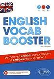 English Vocab Booster ou comment enrichir son vocabulaire et améliorer son expression en anglais (de A2 à B2) avec fichiers audios