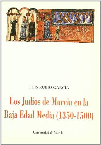 Los judíos de Murcia en la baja Edad Media (1350-1500) (Colección Cuadernos) por Luis Rubio García