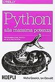 Python alla massima potenza. Programmazione pratica ad alte prestazioni
