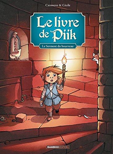 Le livre de Piik - tome 3 - Le serment du bourreau