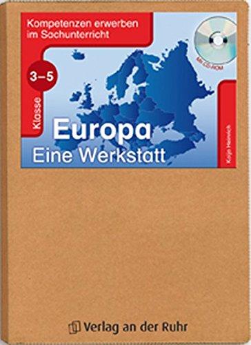 Europa - Eine Werkstatt - Klasse 3-5 (Kompetenzen erwerben im Sachunterricht)