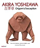 Origami d'exception by Akira Yoshizawa (2015-10-01)
