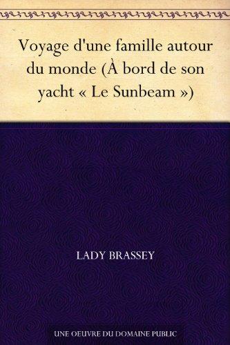 Couverture du livre Voyage d'une famille autour du monde (À bord de son yacht « Le Sunbeam »)