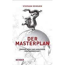 Der Masterplan: Chinas Weg zur Hightech-Weltherrschaft