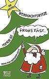 Die besten Weihnachtswitze: Humor ist, wenn man trotzdem lacht