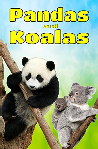 Children's Books: Pandas and Koalas: Facts, Information and Beautiful Pictures about Pandas and Koalas (FREE VIDEO AUDIO BOOK INCLUDED) (Children's Books ages 6 and up!) (Animal Books for Children 2)