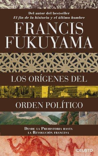 Los orígenes del orden político: Desde la Prehistoria hasta la Revolución francesa (Sin colección) por Francis Fukuyama