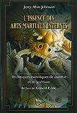 L'Essence des arts martiaux internes, tome 1 - Techniques ésotériques de combat et de guérison