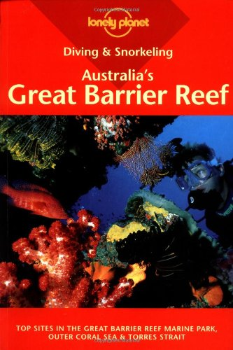 Australia's Great Barrier Reef (Lonely Planet Diving and Snorkeling Guides) por Len Zell