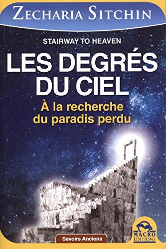 Les degrés du ciel: A la recherche du paradis perdu. par Zecharia Sitchin