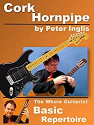 Cork Hornpipe (Harvest Home) (The Whole Guitarist: Basic Repertoire Book 6) (English Edition)