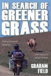 In Search of Greener Grass by Graham Field (2012-05-01)