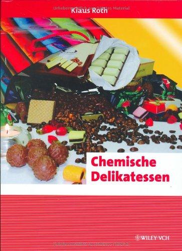 Chemische Delikatessen: Alltaglich, Spannend, Kurios