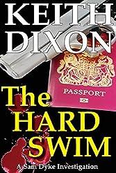 The Hard Swim: Volume 3 (Sam Dyke Investigations) by Keith Dixon (2013-01-24)