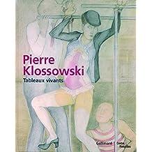 Pierre Klossowski: Tableaux vivants