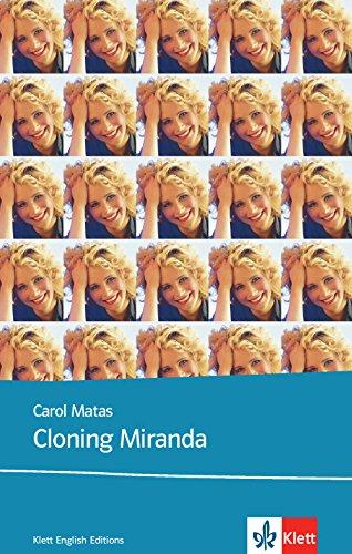 Cloning Miranda: Schulausgabe für das Niveau B1, ab dem 5. Lernjahr. Ungekürzter englischer Originaltext mit Annotationen (Young Adult Literature: Klett English Editions)