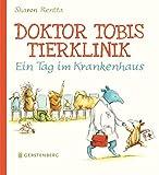 Doktor Tobis Tierklinik. Ein Tag im Krankenhaus