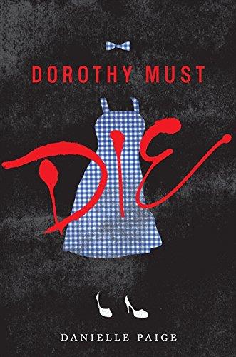 Dorothy Must Die por Danielle Paige