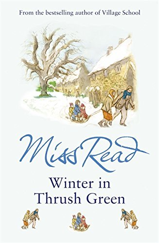 Winter in Thrush Green by Miss Read (2007-02-01)